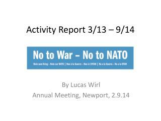 Activity Report 3/13 – 9/14
