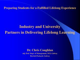 Preparing Students for a Fulfilled Lifelong Experience Industry and University