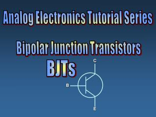 Analog Electronics Tutorial Series Bipolar Junction Transistors