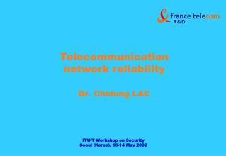 Telecommunication network reliability   Dr. Chidung LAC