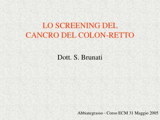 LO SCREENING DEL  CANCRO DEL COLON-RETTO