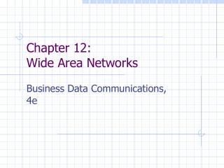 Chapter 12: Wide Area Networks