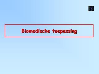 Biomedische toepassing