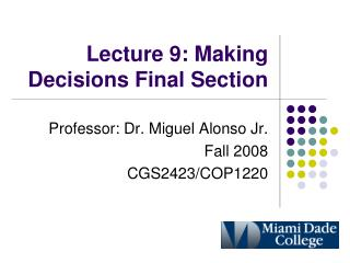 Lecture 9: Making Decisions Final Section