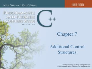 Chapter 7 Additional Control Structures
