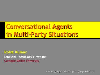 Conversational Agents in Multi-Party Situations