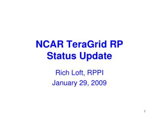 NCAR TeraGrid RP  Status Update