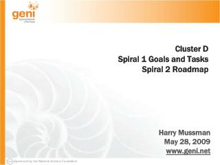 Cluster D  Spiral 1 Goals and Tasks  Spiral 2 Roadmap