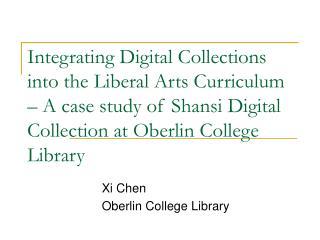 Xi Chen Oberlin College Library