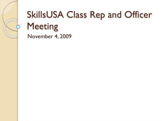 SkillsUSA  Class Rep and Officer Meeting