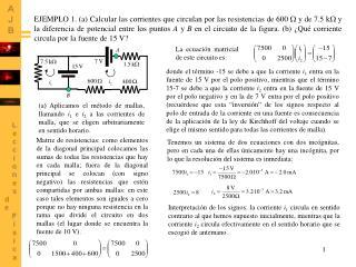 La ecuación matricial de este circuito es:
