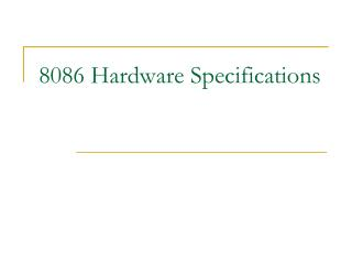 8086 Hardware Specifications