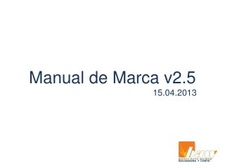 Manual de Marca  v2.5 15.04.2013