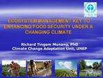 ECOSYSTEM MANAGEMENT KEY TO ENHANCING FOOD SECURITY UNDER A CHANGING CLIMATE