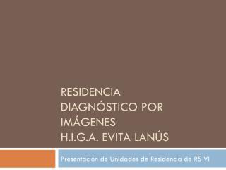 Residencia diagnóstico por imágenes  h.i.g.a.  evita  lanús