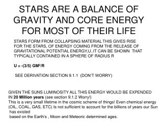 STARS ARE A BALANCE OF GRAVITY AND CORE ENERGY FOR MOST OF THEIR LIFE