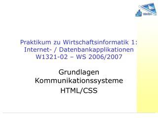 Praktikum zu Wirtschaftsinformatik 1: Internet- / Datenbankapplikationen W1321-02 – WS 2006/2007