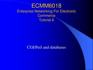 ECMM6018  Enterprise Networking For Electronic Commerce Tutorial 6