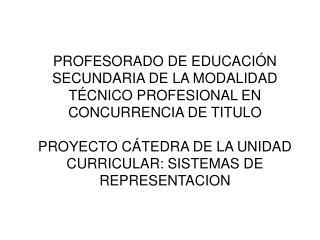 CLASE  1 Temas a tratar: Introducción a los sistemas de representaci ón. Generalidades.