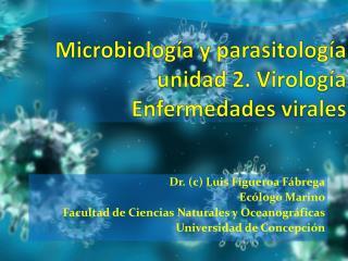 Microbiología y parasitología unidad 2.  Virología Enfermedades virales