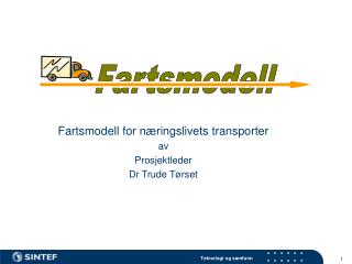 Fartsmodell for næringslivets transporter av Prosjektleder Dr Trude Tørset