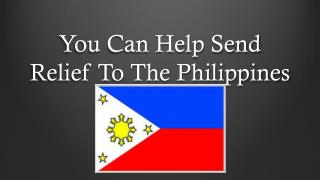 You Can Help Send Relief To The Philippines