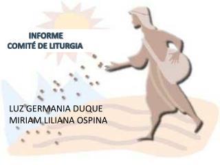 INFORME           COMITÉ DE LITURGIA