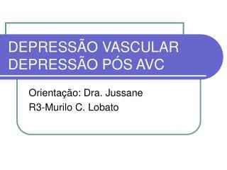 DEPRESS O VASCULAR DEPRESS O P S AVC