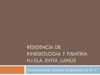 Residencia de kinesiologia  y  fisiatria h.i.g.a.  evita .Lanús