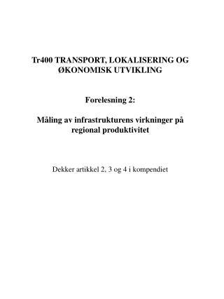 Tr400 TRANSPORT, LOKALISERING OG ØKONOMISK UTVIKLING Forelesning 2: