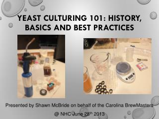 Yeast Culturing  101: History , Basics and Best Practices