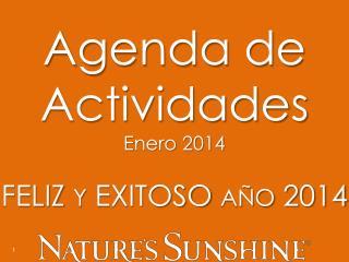 Agenda de Actividades Enero 2014 FELIZ  Y  EXITOSO  AÑO  2014