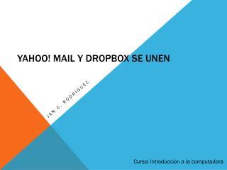 Yahoo! Mail y  Dropbox  se  unen