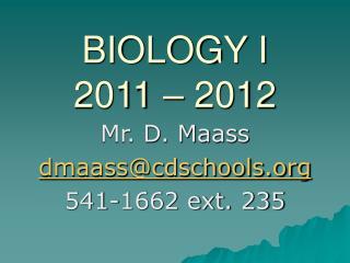 BIOLOGY I   2011 – 2012