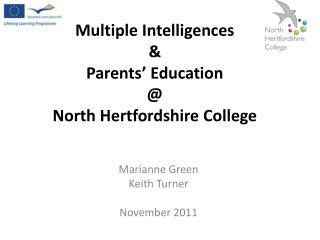 Multiple Intelligences & Parents� Education  @ North Hertfordshire College