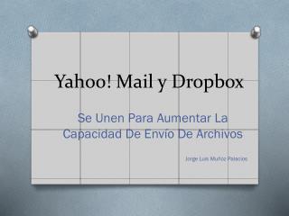 Yahoo! Mail y  Dropbox