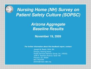 For further information about this feedback report, contact: Joseph M. Bestic, NHA, BA