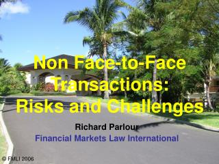 Non Face-to-Face Transactions:  Risks and Challenges