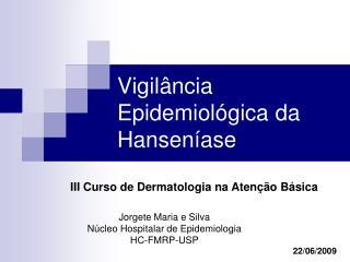 Vigilância Epidemiológica da Hanseníase