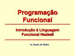 Programa��o Funcional