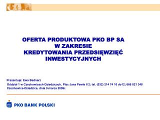 OFERTA PRODUKTOWA PKO BP SA W ZAKRESIE  KREDYTOWANIA PRZEDSIĘWZIĘĆ INWESTYCYJNYCH