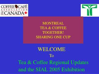MONTREAL TEA & COFFEE TOGETHER! SHARING ONE CUP