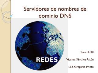 Servidores de nombres de dominio DNS