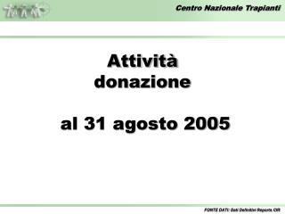 Attività donazione  al 31 agosto 2005