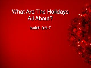 What Are The Holidays  All About?