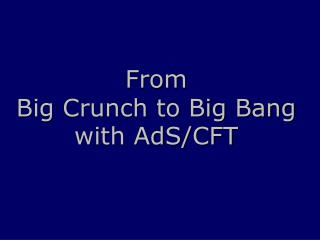 From Big Crunch to Big Bang with AdS/CFT