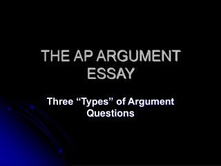 THE AP ARGUMENT ESSAY