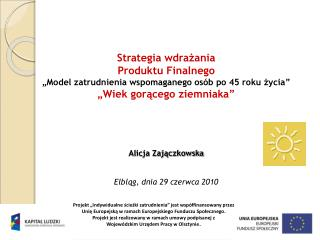 """Strategia wdrażania  Produktu Finalnego  """"Model zatrudnienia wspomaganego osób po 45 roku życia"""""""