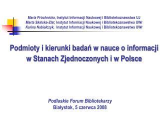 Podlaskie Forum Bibliotekarzy Białystok, 5 czerwca 2008