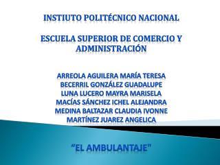 INSTIUTO POLIT É CNICO NACIONAL Escuela Superior de Comercio y Administraci ó n